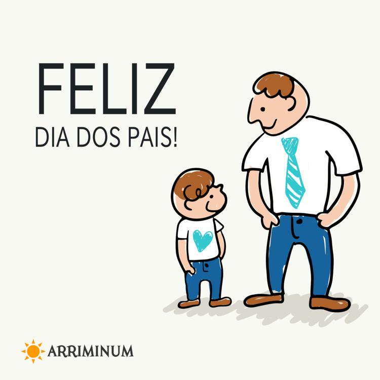 Feliz Dia dos Pais - arriminum | ello