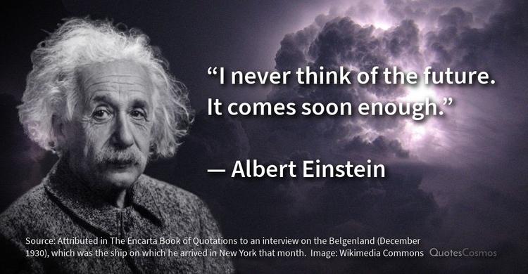 future. — Albert Einstein quote - quotescosmos | ello