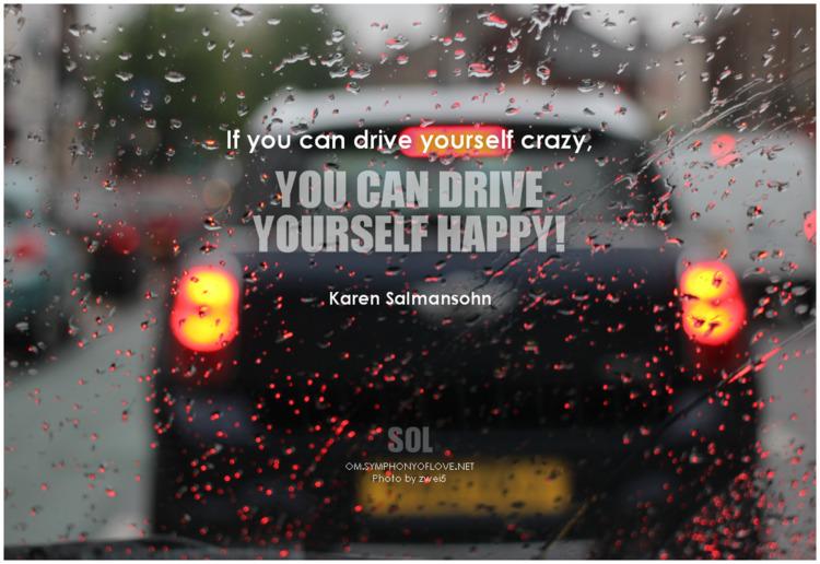 drive crazy, happy! quotes Kare - symphonyoflove   ello