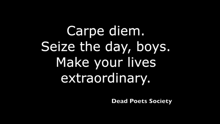 Dead Poets Society, quote. desi - moviemania | ello