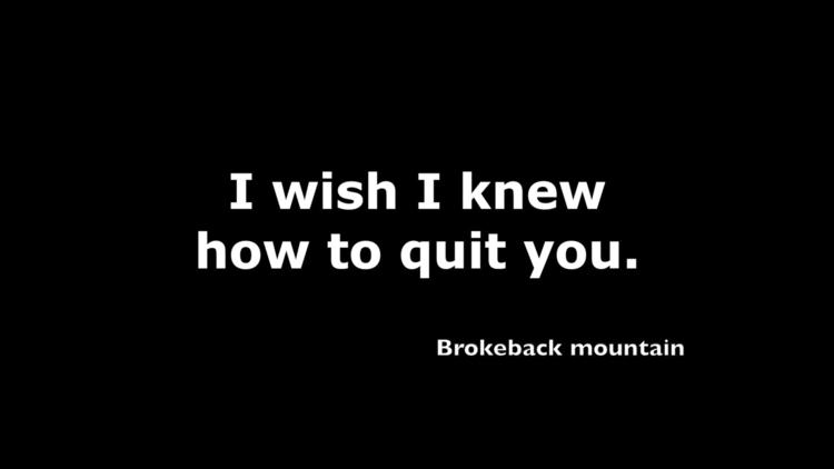 Brokeback mountain, quote. desi - moviemania | ello