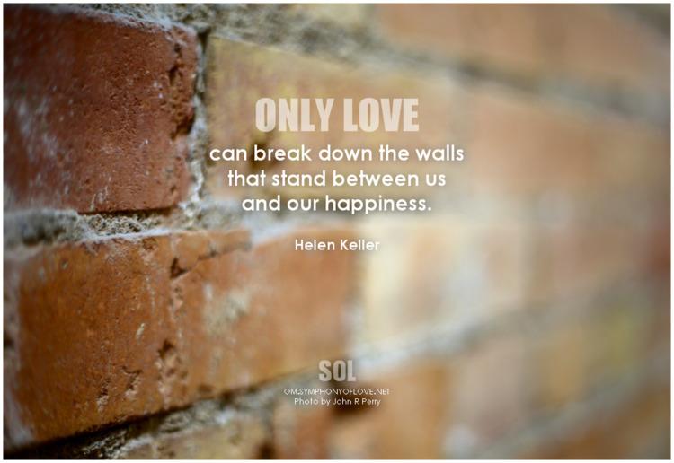 love break walls stand happines - symphonyoflove   ello