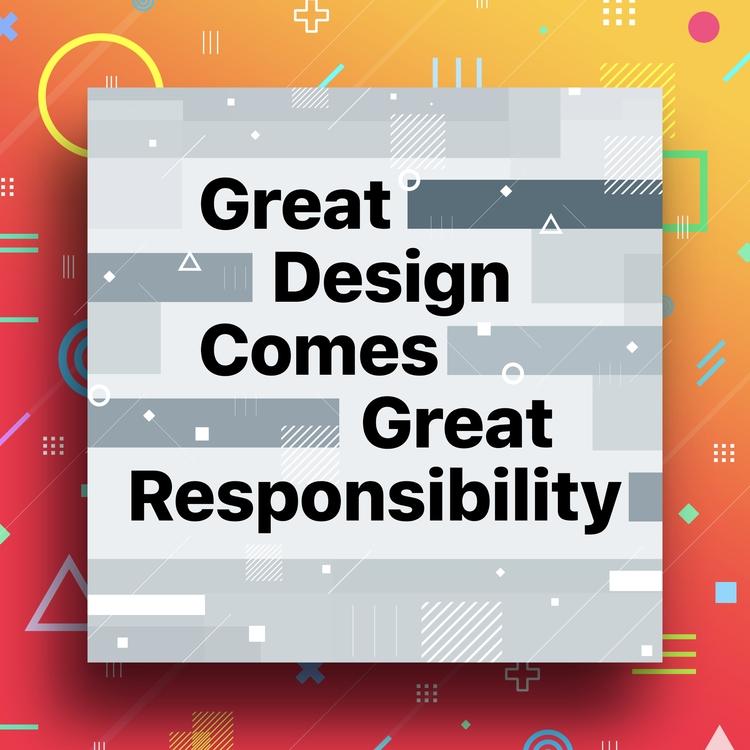 Great Design Responsibility  - design - designmnl | ello