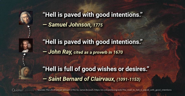 """""""Hell paved good intentions.""""  - quotescosmos 
