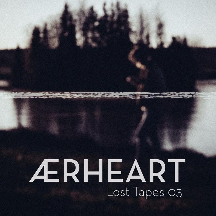 ÆRHEART - Lost Tapes 03 Mountai - jonaslinngard | ello