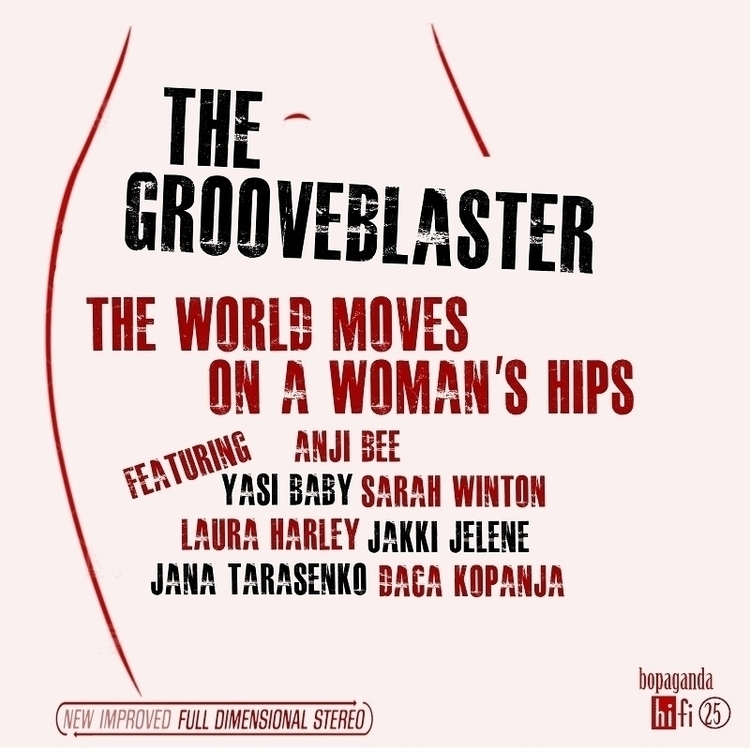 Grooveblaster - World Moves Hip - thegrooveblaster | ello