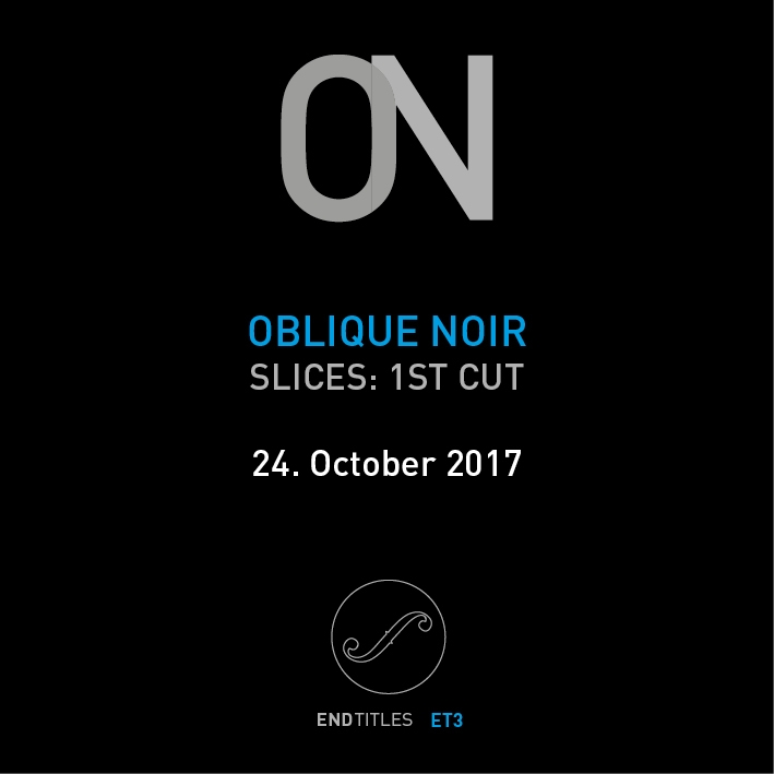 release coming Oblique Noir. in - endtitles | ello