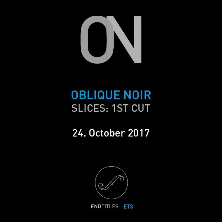 release coming Oblique Noir. in - endtitles | ello