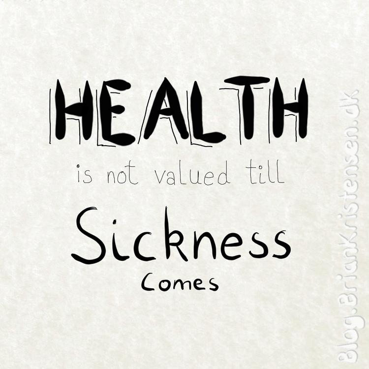Health, valued, sickness - art2u | ello