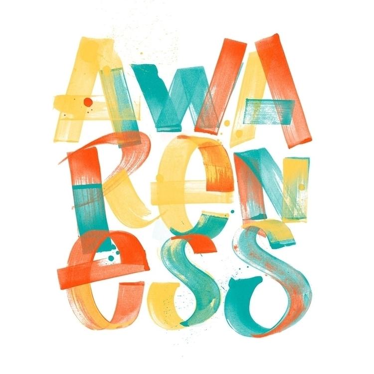 Awareness - lettering, type, typography - tobiashall | ello