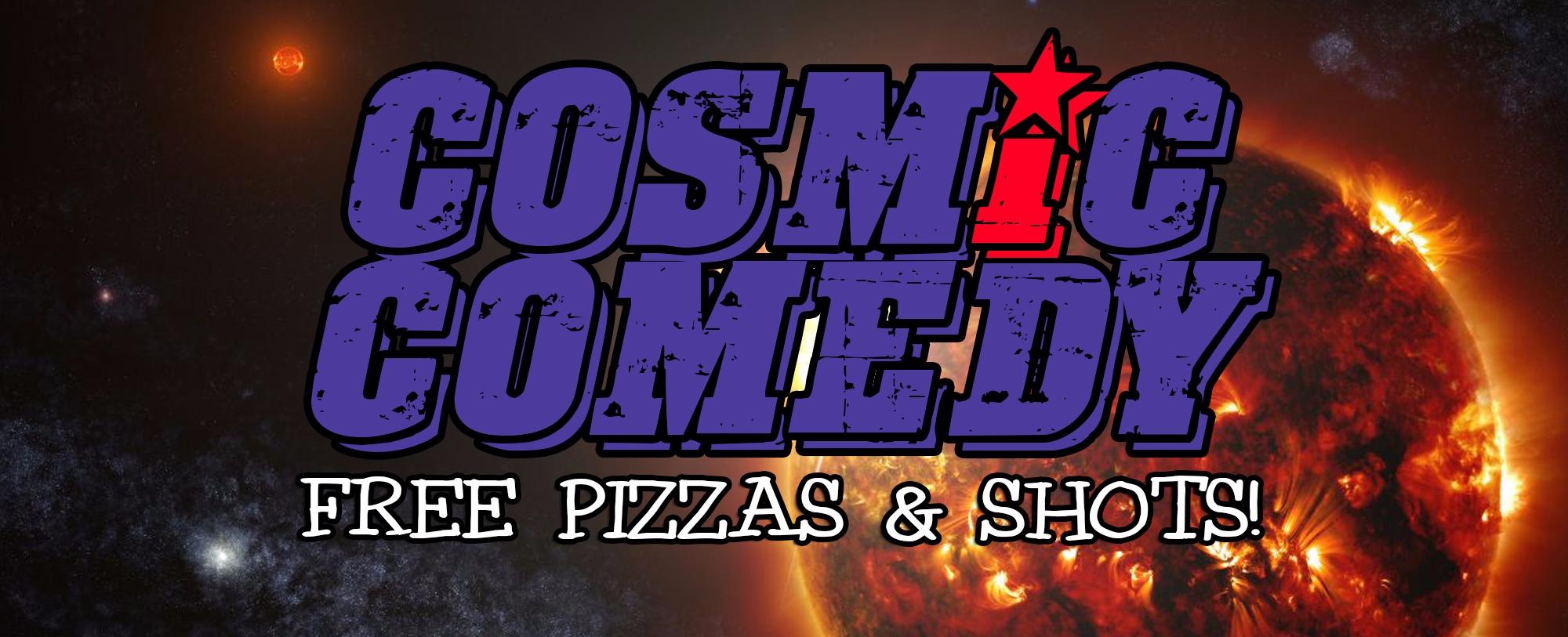 Cosmic Comedy Club Free pizza s - neil_numb | ello