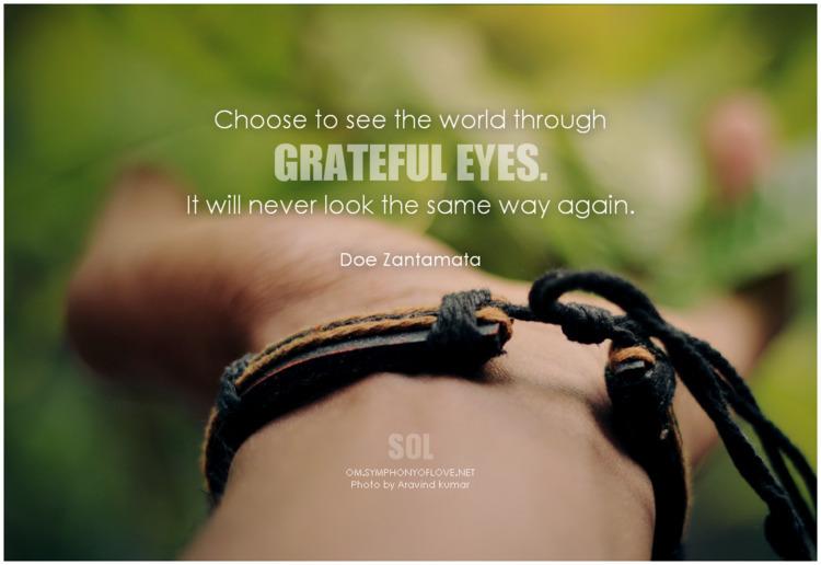Choose world grateful eyes. Doe - symphonyoflove | ello