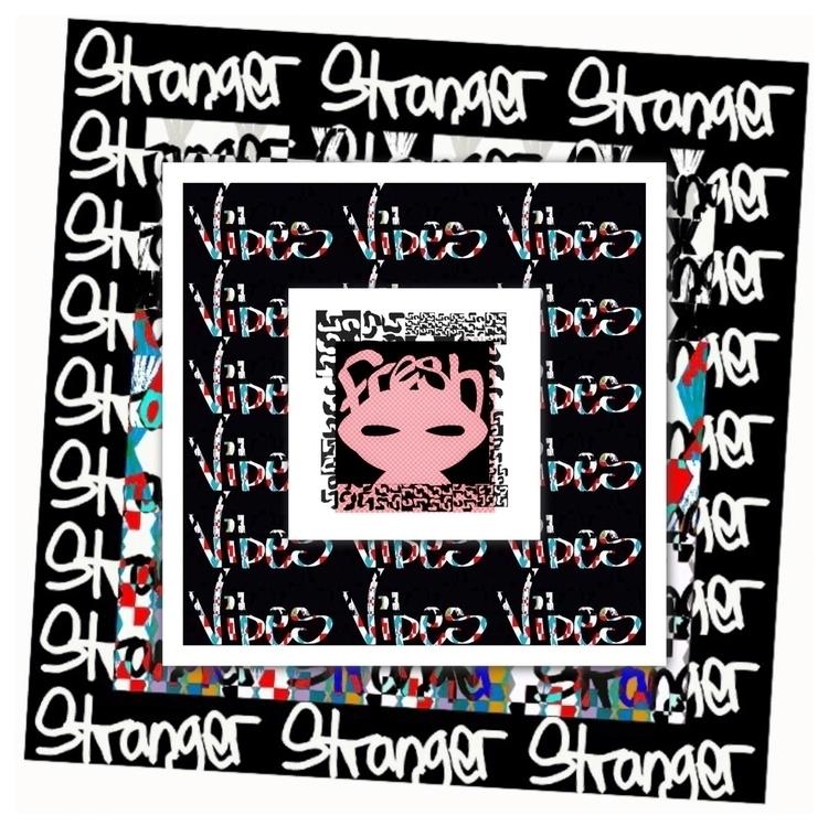 vibes, stranger, fresh, typography - burstoflove | ello