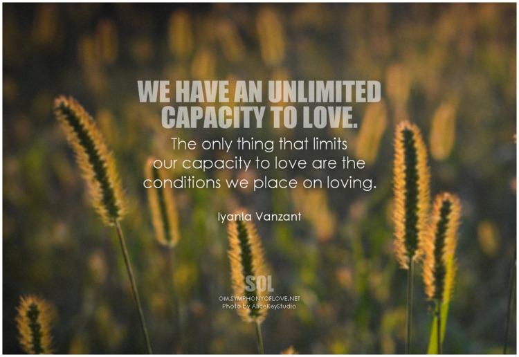 unlimited capacity love. limits - symphonyoflove | ello