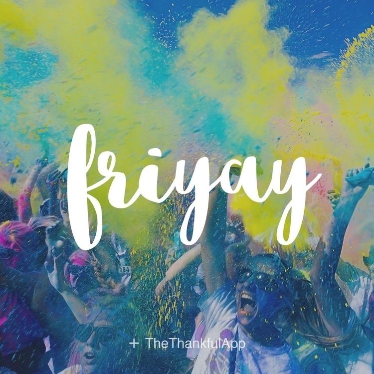 Yippee ki-yay, FRIYAY - thankful - paulgoade | ello