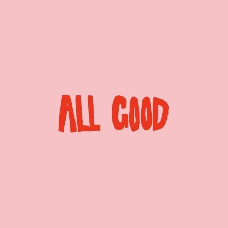 Good - typo, quote, qotd, allgood - eunjeongyoo | ello