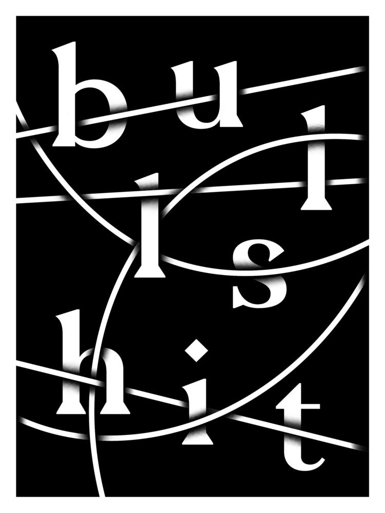 BULLSHIT _ 60x80 cm Graphic pos - skrewstudio | ello