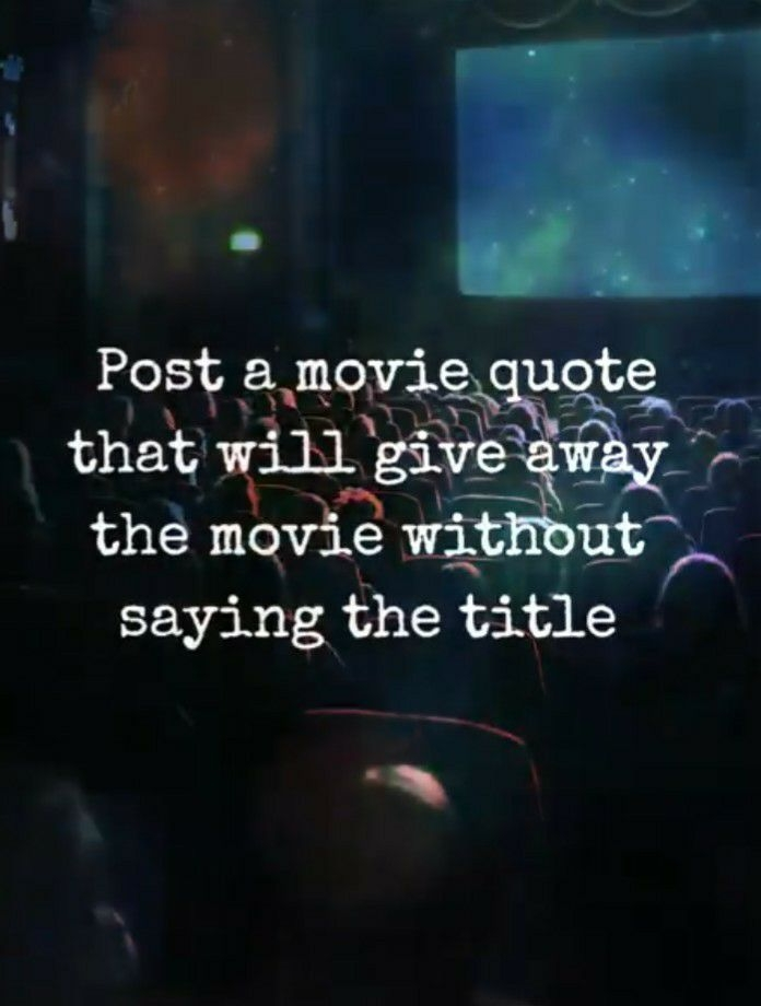 guys, give movie quote easily t - ellohorror | ello