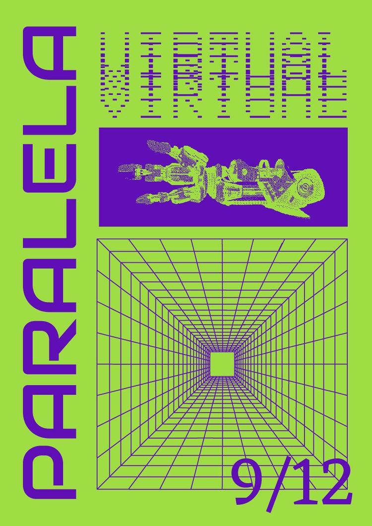 poster PARALELA // VIRTUAL - design - rodrigosotoalt | ello