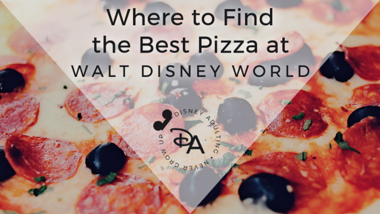 Find Pizza Walt Disney World |  - disneyadulting | ello