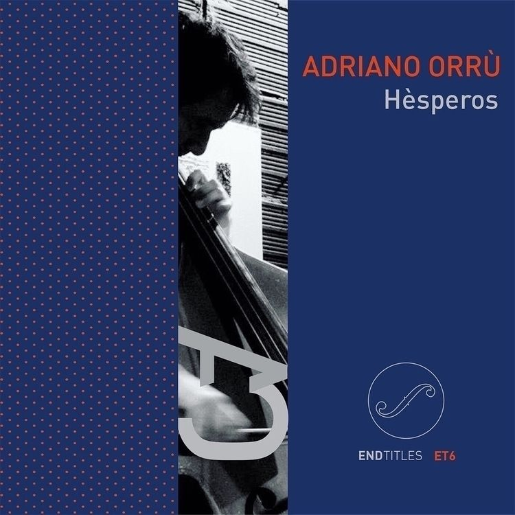 AMN Reviews: Adriano Orrù – Hès - endtitles | ello