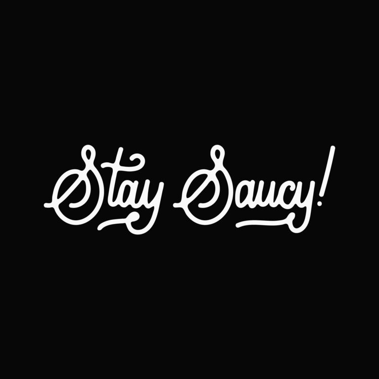 great day forget Stay Saucy! IN - misterveeare | ello