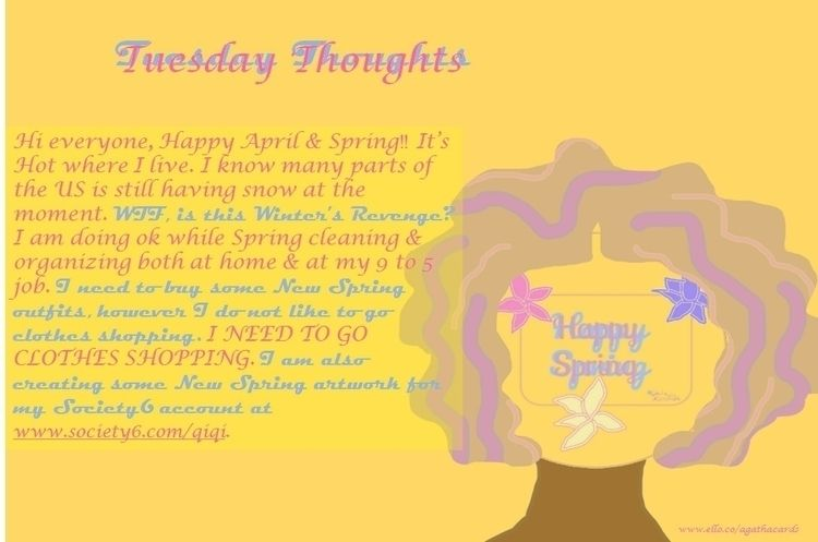 Tuesday!! Tuesday Thoughts Spri - agathacards | ello