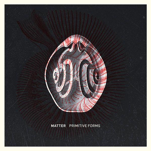 matter. primitive forms. cd / d - ant-zen | ello