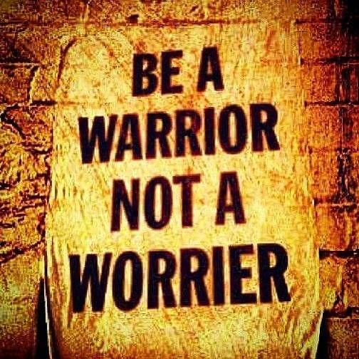 Warrior,, Worrier, WordsOfWisdom - vicsimon | ello