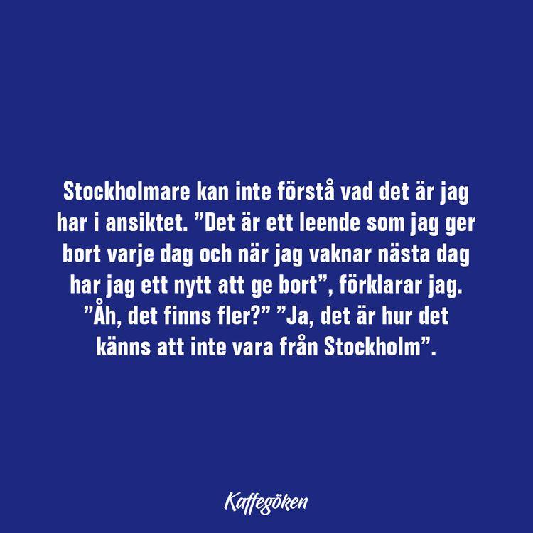 Stockholmare kan inte förstå va - kaffegoken | ello