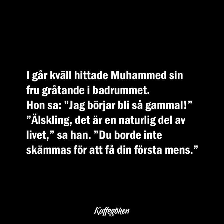 går kväll hittade Muhammed sin  - kaffegoken | ello