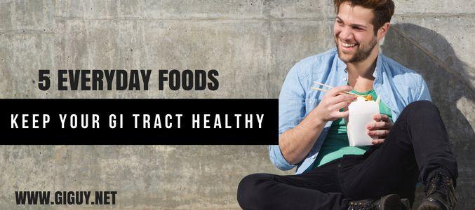 5 Everyday Foods Gastrointestin - giguy | ello