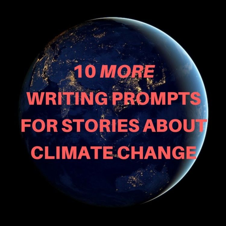 10 writing prompts stories clim - jgfollansbee | ello