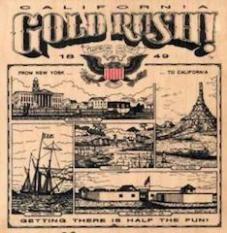 HISTORY CALIFORNIA GOLD RUSH Au - billpetro   ello