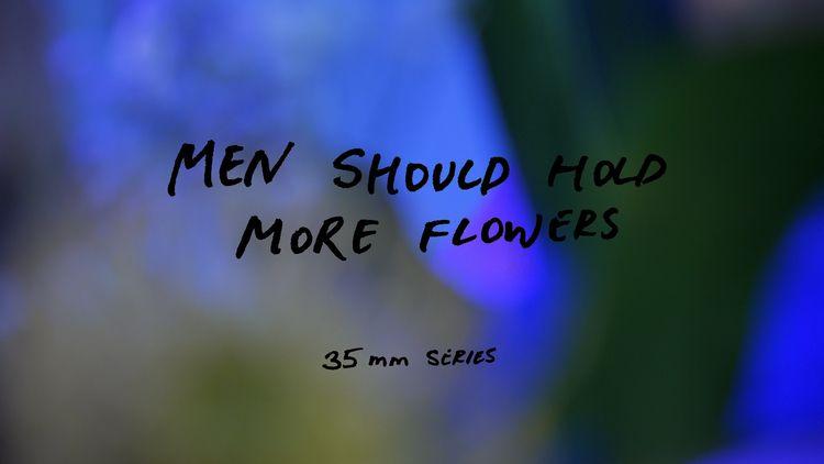 Men Lens Hold Flowers 35mm port - vdyecheva   ello