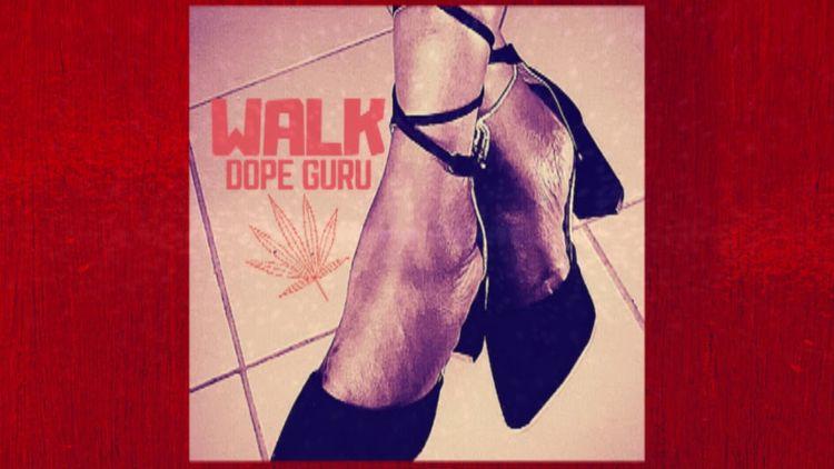 Dope Guru single 'Walk' Review  - offtherecordblog | ello