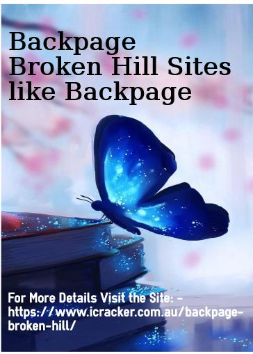 Backpage Broken Hill Sites Back - cyrusbackpage | ello