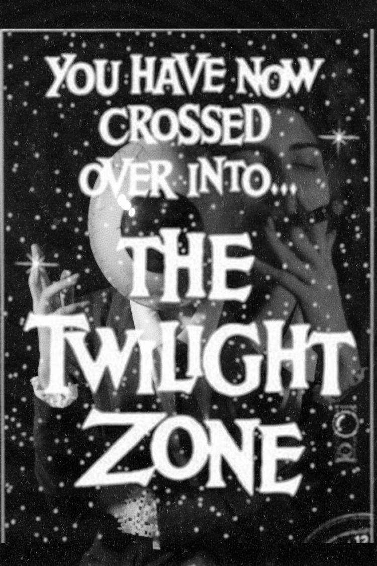 twilight zone - twilightzone, thetwilightzone - samanthahearn | ello