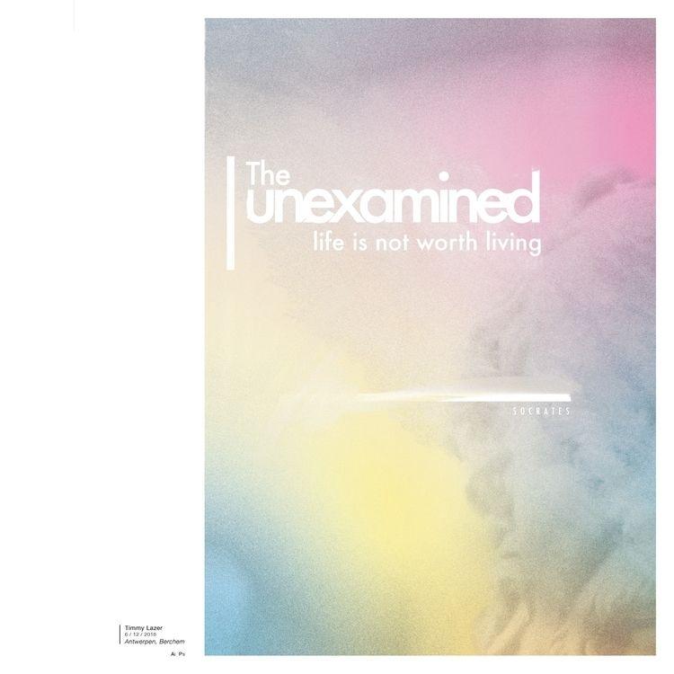 Day 1_06_12_18 unexamined life  - timmy_l | ello