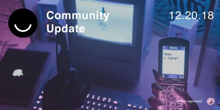 Community Update 12/20/2018 Hap - elloblog | ello