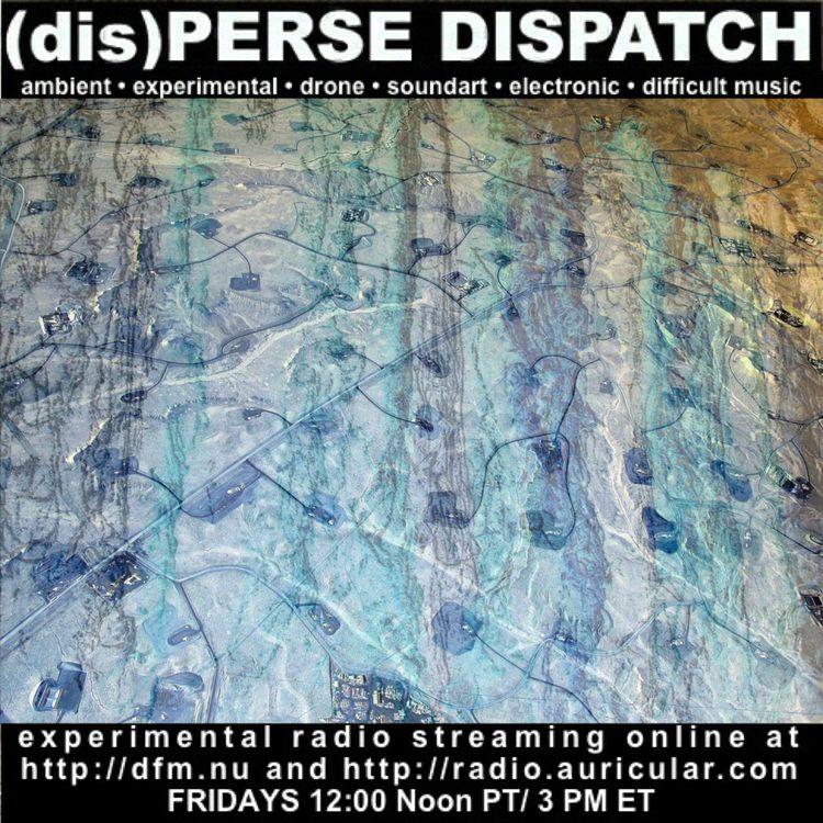episode (dis)PERSE Dispatch fea - auricularrecords | ello