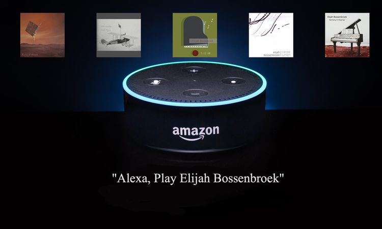 Alexa, Play Elijah Bossenbroek - elijahbossenbroek | ello
