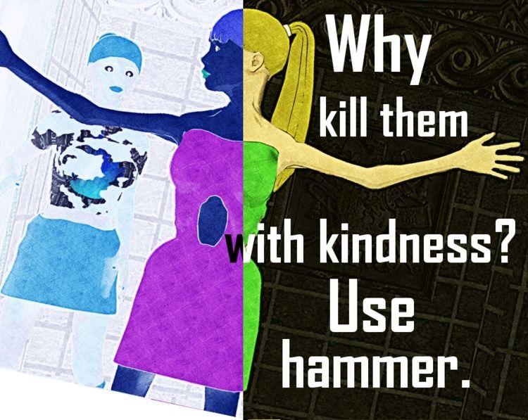kill kindness - Meme, Insane, homor - nordicbalt   ello
