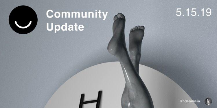 Community Update 5/15/2019 Happ - elloblog | ello
