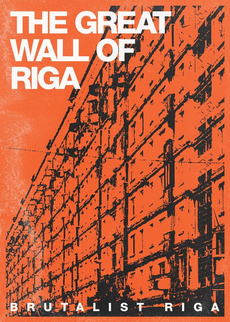Great Wall Riga [Brutalist Riga - rottwang | ello