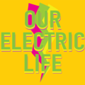 Our Electric Life is: (@ourelectriclife) Avatar