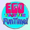 Egotastic FunTime! (@egotasticfuntime) Avatar