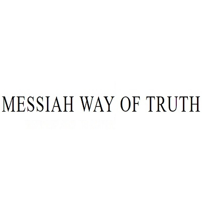 THE WAY OF TRUTH (@messiahwayoftruth) Cover Image