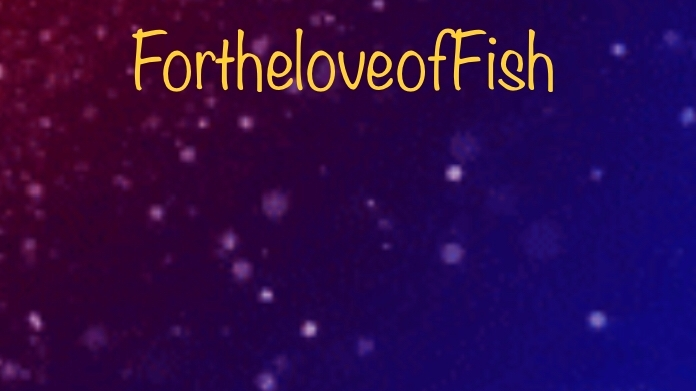 (@fortheloveoffish) Cover Image