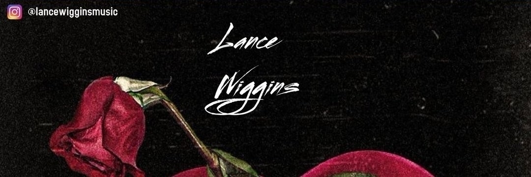 Lance Wiggins  (@lancewigginsmusic) Cover Image